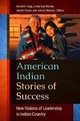 American Indian Stories Of Success - Gipp, Gerald E. (EDT)/ Warner, Linda Sue (EDT)/ Pease, Janine (EDT)/ Shanle... - ISBN: 9781440831409