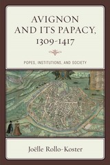 Avignon And Its Papacy, 1309-1417 - Rollo-Koster, Joelle - ISBN: 9781442215320