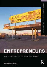 Entrepreneurs And The Search For The American Dream - Valdez, Zulema (university Of California, Merced, Usa) - ISBN: 9781138922556