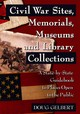 Civil War Sites, Memorials, Museums And Library Collections - Gelbert, Doug - ISBN: 9780786422593