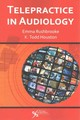 Telepractice In Audiology - Rushbrooke, Emma/ Houston, K. Todd, Ph.D. - ISBN: 9781597566131