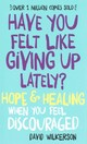 Have You Felt Like Giving Up Lately? - Wilkerson, David - ISBN: 9780800723392