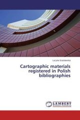 Cartographic Materials Registered In Polish Bibliographies - Szaniawska Lucyna - ISBN: 9783659679155