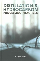 Distillation And Hydrocarbon Processing Practices - Nag, Ashis - ISBN: 9781593703431