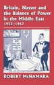 Britain, Nasser And The Balance Of Power In The Middle East, 1952-1977 - McNamara, Robert - ISBN: 9781138870109