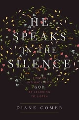 He Speaks In The Silence - Comer, Diane - ISBN: 9780310341796