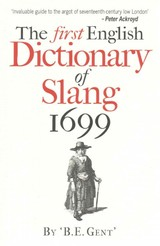 First English Dictionary Of Slang 1699 - Gent, B. E. - ISBN: 9781851243877