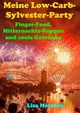 Meine Low-carb-sylvester-party - Messner, Lisa - ISBN: 9783739218403