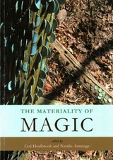 Materiality Of Magic - Houlbrook, Ceri (EDT)/ Armitage, Natalie (EDT) - ISBN: 9781785700101
