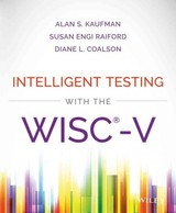 Intelligent Testing With The Wisc-v - Coalson, Diane L.; Raiford, Susan Engi; Kaufman, Alan S. - ISBN: 9781118589236