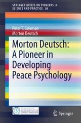 Morton Deutsch: A Pioneer In Developing Peace Psychology - Deutsch, Morton; Coleman, Peter T. - ISBN: 9783319154398