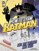 How To Draw Batman And His Friends And Foes - Sautter, Aaron - ISBN: 9781406291971
