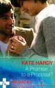 A Promise ... To A Proposal? - Hardy, Kate - ISBN: 9780263247190