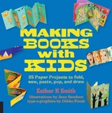 Making Books With Kids - Smith, Esther K. - ISBN: 9781631590818