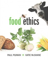 Food Ethics - Pojman, Paul (towson University); Mcshane, Katie (colorado State University); Pojman, Louis (late Of The United States Military Academy, West Point) - ISBN: 9781285197319