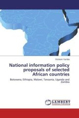National Information Policy Proposals Of Selected African Countries - Yumba Dickson - ISBN: 9783659542237