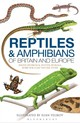 Field Guide To The Amphibians & Reptiles Of Britain And Europe - Speybroeck, Jeroen/ Beukema, Wouter/ Bok, Bobby/ Van Der Voort, Jan/ Velikov, Ilian (ILT) - ISBN: 9781408154595