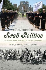 Century Of Arab Politics - Maddy-Weitzman, Bruce - ISBN: 9781442236929