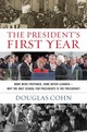 President's First Year - Cohn, Douglas Alan - ISBN: 9781493011926