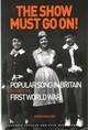 Show Must Go On! Popular Song In Britain During The First World War - Mullen, John - ISBN: 9781472441591
