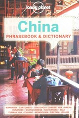 Lonely Planet China Phrasebook & Dictionary - Pugh, Emyr Re; Martire, Jodie; Holm, David; Eccles, Lance; Chai, Dora; Ahmed, Shahara; Abdurazak, Tughluk; Gourlay, Will; Lonely Planet - ISBN: 9781743214343