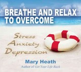 Breathe And Relax To Overcome Stress Anxiety Depression - Heath, Mary - ISBN: 9781844096732