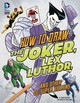 How To Draw The Joker, Lex Luthor, And Other Dc Super-villains - Sautter, Aaron - ISBN: 9781406291995
