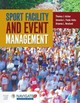 Sport Facility And Event Management - Newland, Brianna; Paule-koba, Amanda L.; Aicher, Thomas J. - ISBN: 9781284034790