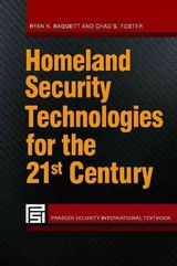 Homeland Security Technologies For The 21st Century - Baggett, Ryan K.; Foster, Chad S.; Simpkins, Brian K. - ISBN: 9781440831423