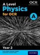 A Level Physics A For Ocr Year 2 Student Book - Bone, Graham; Saunders, Nigel - ISBN: 9780198357667