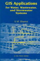 Gis Applications For Water, Wastewater, And Stormwater Systems - Shamsi, U. M. - ISBN: 9780849320972