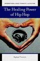 Healing Power Of Hip Hop - Travis, Raphael - ISBN: 9781440831300