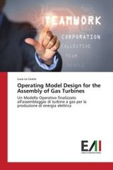 Operating Model Design For The Assembly Of Gas Turbines - Lo Conte Luca - ISBN: 9783639775020