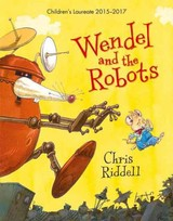 Wendel And The Robots - Riddell, Chris - ISBN: 9781509813742