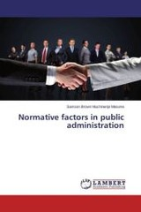 Normative Factors In Public Administration - Marume Samson Brown Muchineripi - ISBN: 9783659499210