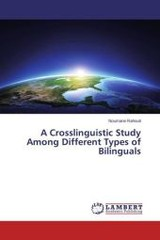 Crosslinguistic Study Among Different Types Of Bilinguals - Rahouti Noumane - ISBN: 9783659718519
