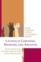 Latinos In Libraries, Museums, And Archives - Reyes-escudero, Veronica; Nunez, Annabelle Villaescusa; Montiel-overall, Patricia - ISBN: 9781442258495