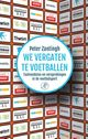 We vergaten te voetballen - Peter Zantingh - ISBN: 9789029506083