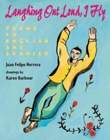 Laughing Out Loud, I Fly - Herrera, Juan Felipe - ISBN: 9780062444899