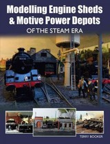 Modelling Engine Sheds And Motive Power Depots Of The Steam Era - Booker, Terry - ISBN: 9781785001147