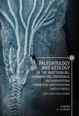 Paleontology And Geology Of The Martinsburg, Shawangunk, Onondaga, And Hornerstown Formations (northeastern United States) With Some Field Guides - Feldman, Howard R. - ISBN: 9781618114167