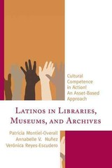 Latinos In Libraries, Museums, And Archives - Reyes-escudero, Veronica; Nunez, Annabelle Villaescusa; Montiel-overall, Patricia - ISBN: 9781442258501