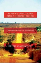 Africa's Long Road Since Independence - Somerville, Keith - ISBN: 9781849045155
