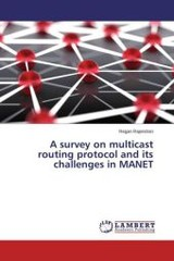 Survey On Multicast Routing Protocol And Its Challenges In Manet - Rajendran Regan - ISBN: 9783659687204