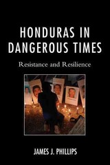 Honduras In Dangerous Times - Phillips, James J., - ISBN: 9780739183557