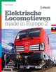 Elektrische Locomotieven made in Europe 2 - Wijnakker, Simon - ISBN: 9789071513923