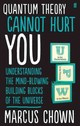 Quantum Theory Cannot Hurt You - Chown, Marcus - ISBN: 9780571315024