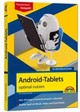 Android-Tablets optimal nutzen - Gieseke, Wolfram - ISBN: 9783959820516