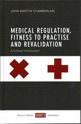 Medical Regulation, Fitness To Practise And Revalidation - Chamberlain, John Martyn - ISBN: 9781447325444