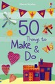 50 Things To Make & Do - Watt, Fiona/ Gilpin, Rebecca/ Pratt, Leonie/ Milbourne, Anna/ Brocklehurst,... - ISBN: 9781409582946